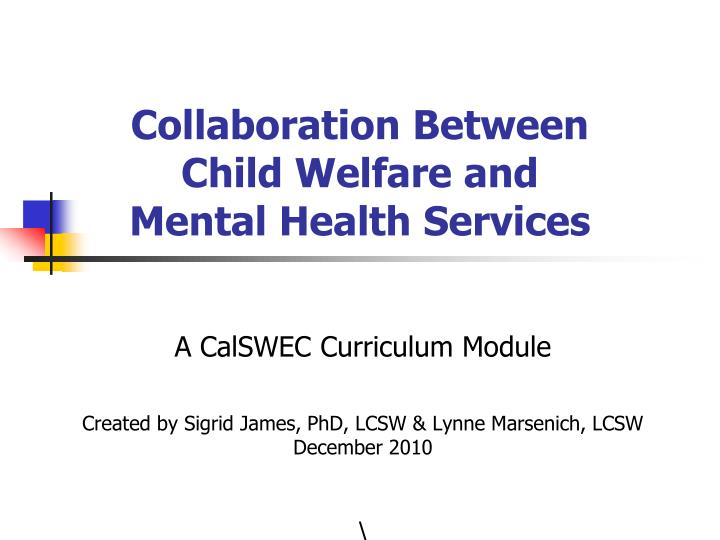 collaboration between child welfare and mental health services n.