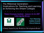 The Millennial Generation: Implications for Teaching and Learning at Achieving the Dream Colleges
