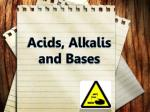 Acids, Alkalis and Bases