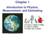 Chapter 1 Introduction to Physics, Measurement, and Estimating