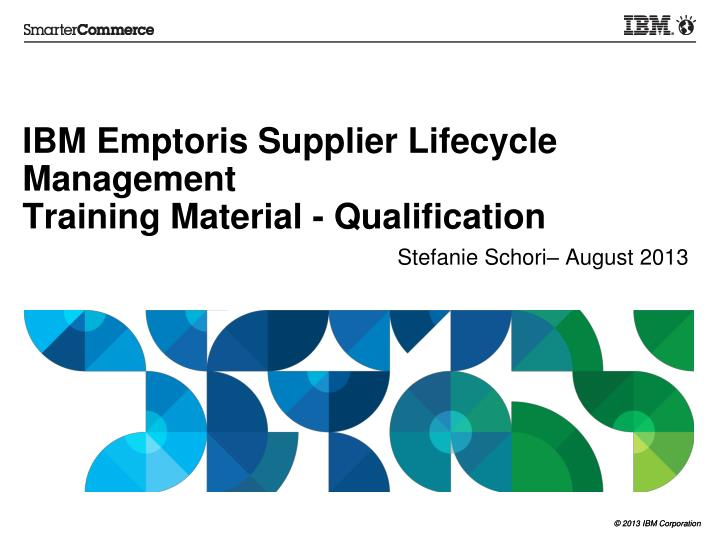 ibm emptoris supplier lifecycle management training material qualification n.