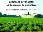 GMOs and Glyphosate: A Dangerous Combination