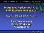 Everglades Agricultural Area BMP Replacement Water Chapter 40E-63, F.A.C, Part II