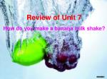 Review of Unit 7