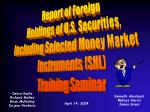 Report of Foreign Holdings of U.S. Securities, Including Selected Money Market  Instruments (SHL)