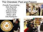 The Cherokee: Past and Present