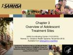 Chapter 3 Overview of Adolescent Treatment Sites