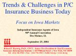 Trends & Challenges in P/C Insurance Business Today Focus on Iowa Markets
