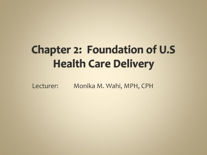 chapter 2 foundation of u s health care delivery n.