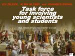 Task force  for involving  young scientists  and students