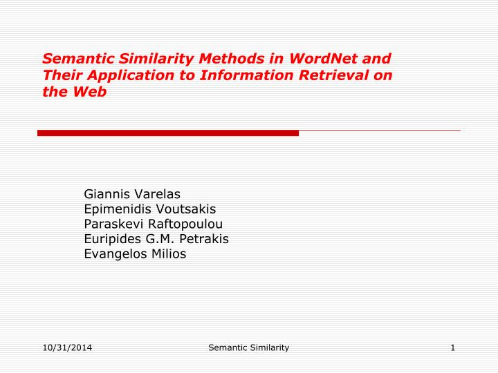 semantic similarity methods in wordnet and their application to information retrieval on the web n.