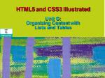 HTML5 and CSS3 Illustrated  Unit G:  Organizing Content  with  Lists  and Tables