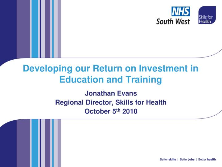 developing our return on investment in education and training n.