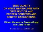 SEED QUALITY OF MAIZE INBRED LINES WITH DIFFERENT OIL AND