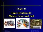 Trace Evidence ll: Metals, Paint, and Soil