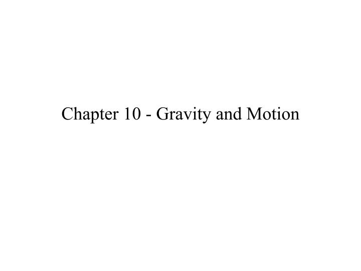 chapter 10 gravity and motion n.