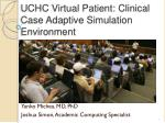 UCHC Virtual Patient: Clinical Case Adaptive Simulation Environment