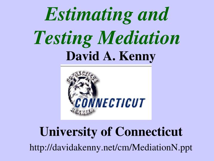 estimating and testing mediation n.