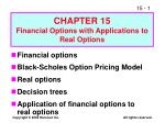 CHAPTER 15 Financial Options with Applications to Real Options