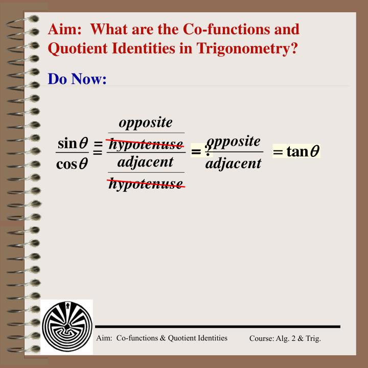 aim what are the co functions and quotient identities in trigonometry n.