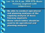 Lec 18, Ch.9, pp.  359-375 : Basic freeway segment LOS (objectives)