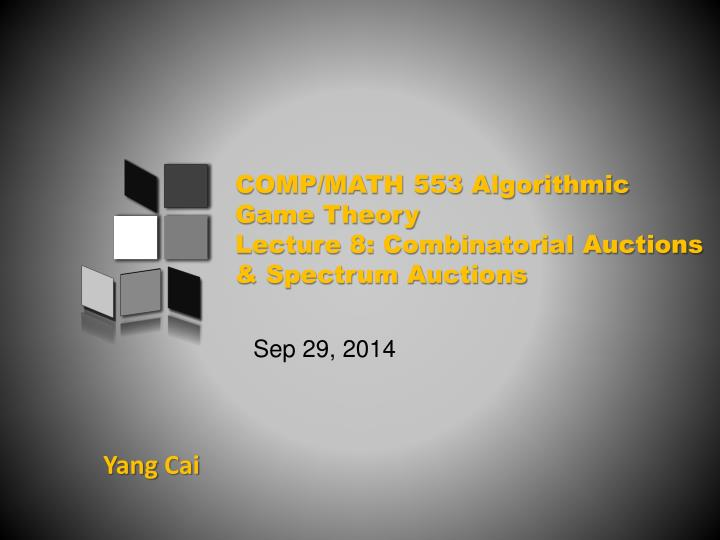 comp math 553 algorithmic game theory lecture 8 combinatorial auctions spectrum auctions n.