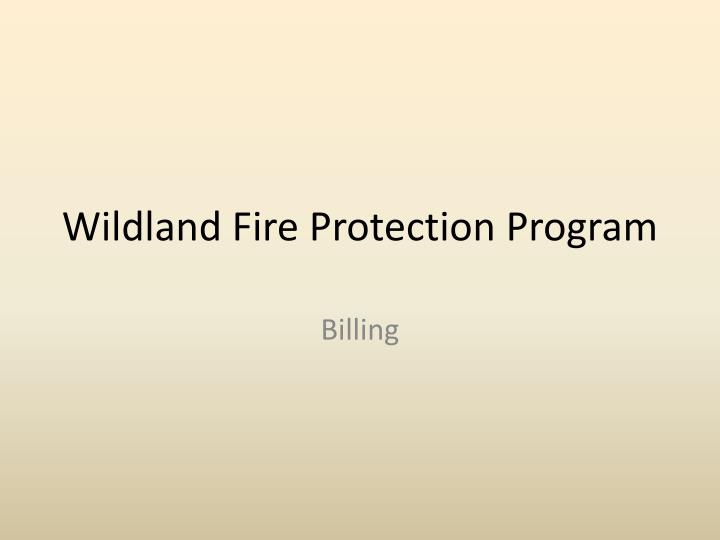 wildland fire protection program n.