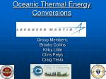 Oceanic Thermal Energy Conversions