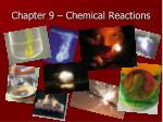 Chapter 9 – Chemical Reactions