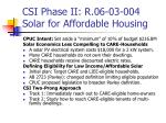 CSI Phase II: R.06-03-004 Solar for Affordable Housing