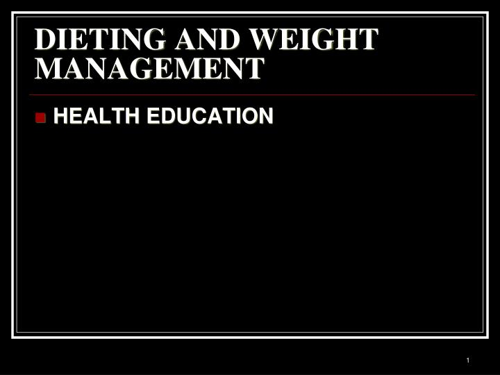 dieting and weight management n.