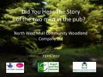 Did You Hear The Story of the two men in the pub? North West Mull Community Woodland Company Ltd
