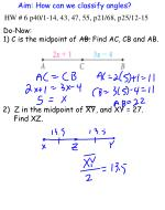 Do-Now: 1) C is the midpoint of AB. Find AC, CB and AB.