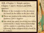 SQL (Chapter 2: Simple queries; Chapter 7 and 8: Nested and DML queries)