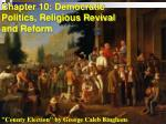 Chapter 10: Democratic Politics, Religious Revival and Reform
