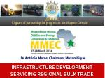 INFRASTRUCTURE DEVELOPMENT SERVICING REGIONAL BULK TRADE