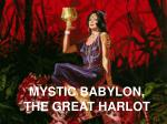 MYSTIC BABYLON, THE GREAT HARLOT