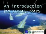 An introduction to COSMIC RAYS
