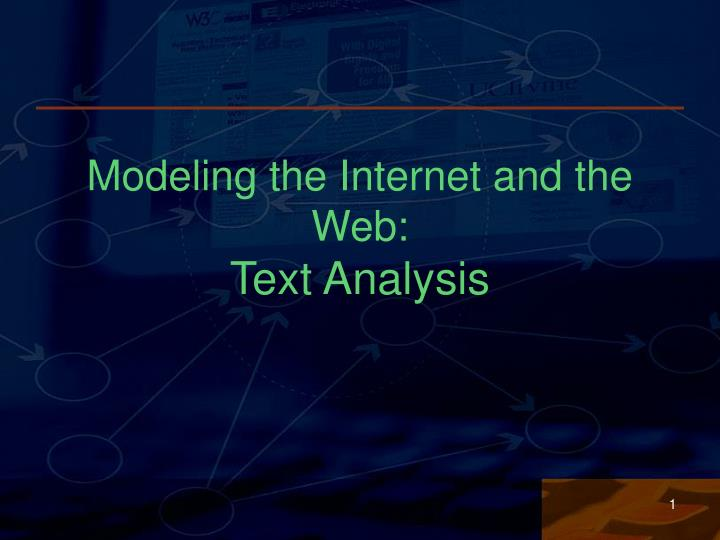 modeling the internet and the web text analysis n.