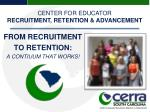 FROM RECRUITMENT TO RETENTION: A CONTIUUM THAT WORKS!