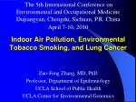Indoor Air Pollution, Environmental Tobacco Smoking, and Lung Cancer