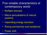 Five notable characteristics of contemporary world: Multiple stresses
