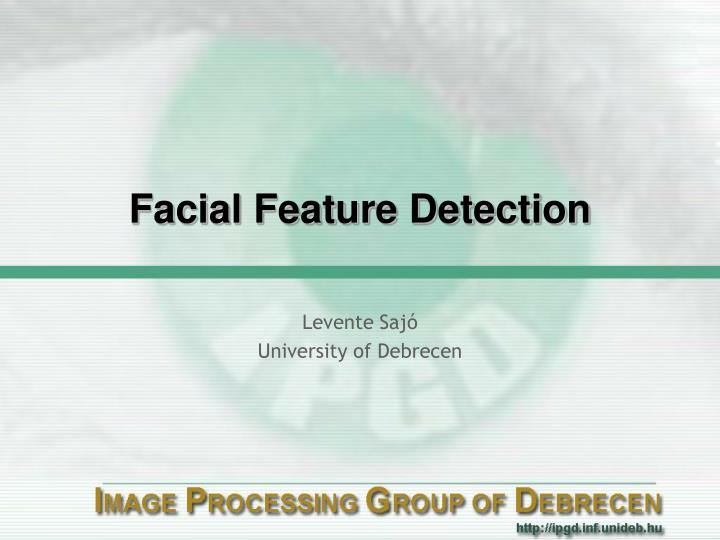 PPT - Facial Feature Detection PowerPoint Presentation - ID