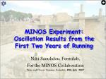 MINOS Experiment: Oscillation Results from the First Two Years of Running
