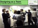 Designing as a Team A Collaborative Approach to Web Development