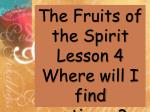 The Fruits of the Spirit Lesson 4 Where will I find patience?