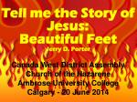 Tell me the Story of Jesus: Beautiful Feet Jerry D. Porter