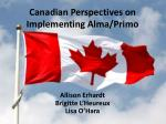 Canadian Perspectives on Implementing Alma/Primo