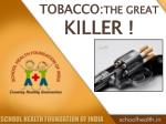 TOBACCO: THE GREAT KILLER !