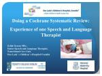 Doing a Cochrane Systematic Review: Experience of one Speech and Language Therapist